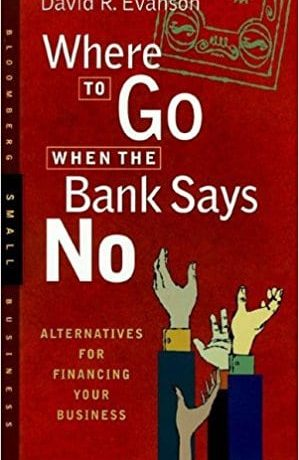 where to go when banks says no